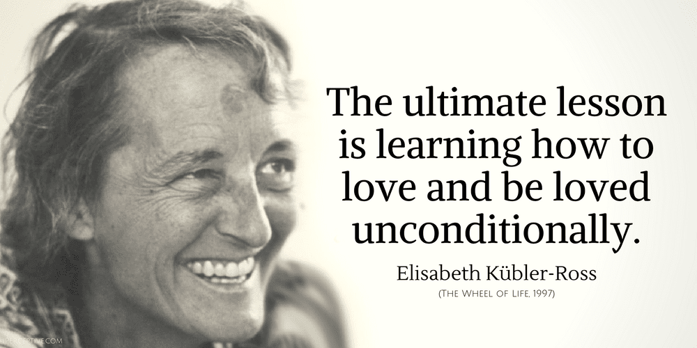 famous female doctors - quotes by elisabeth kubler ross